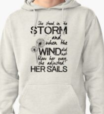 She stood in the storm...beautiful quote Pullover Hoodie