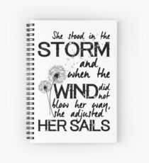 She stood in the storm...beautiful quote Spiral Notebook