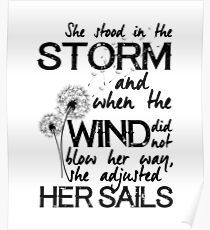 She stood in the storm...beautiful quote Poster