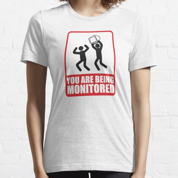 You Are Being Monitored Essential T-Shirt