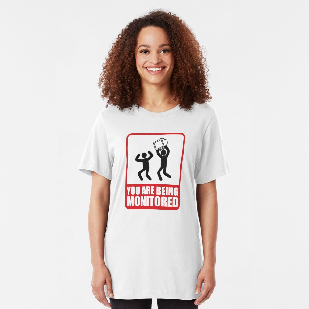 You Are Being Monitored Slim Fit T-Shirt