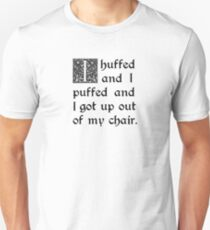 Huffed and Puffed and Got Out of My Chair Unisex T-Shirt