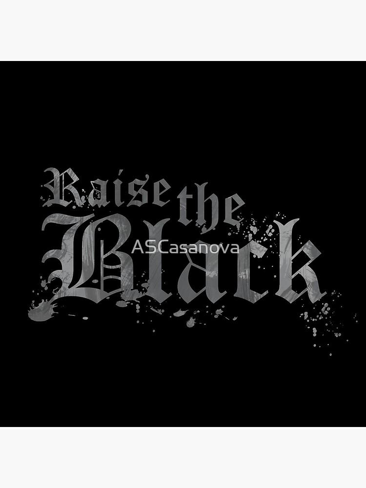 Raise the Black von ASCasanova