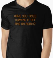 Have You Tried Turning It Off And On Again? Men's V-Neck T-Shirt
