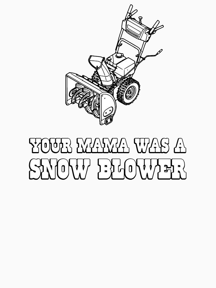 Yo Momma Robot Joke - Mama Was A Snow Blower von TheShirtYurt