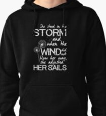 She stood in the storm...beautiful quote (white text) Pullover Hoodie