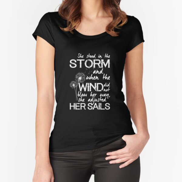 She stood in the storm...beautiful quote (white text) Fitted Scoop T-Shirt