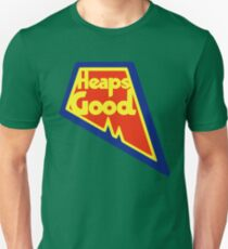 Heaps Good Again Unisex T-Shirt