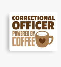 Correctional Officer powered by coffee Canvas Print