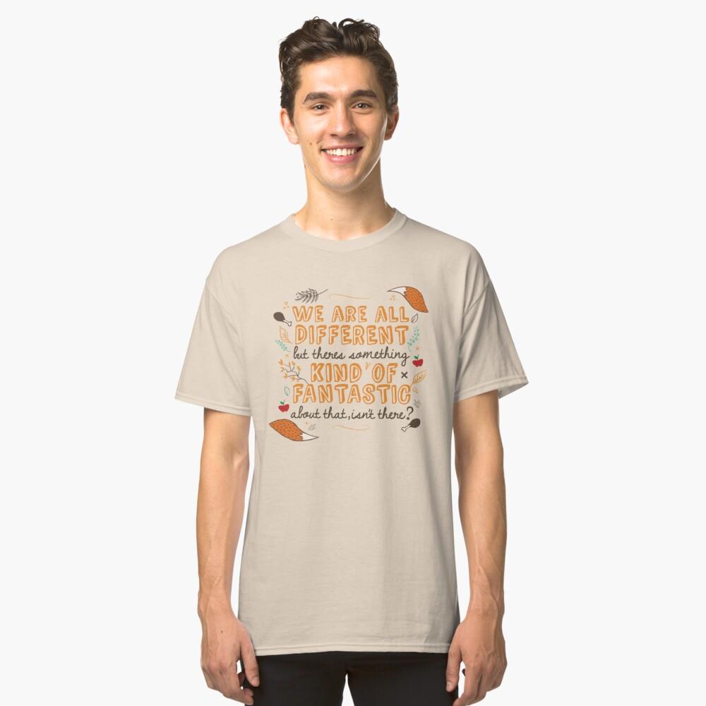 We Are Fantastic Classic T-Shirt