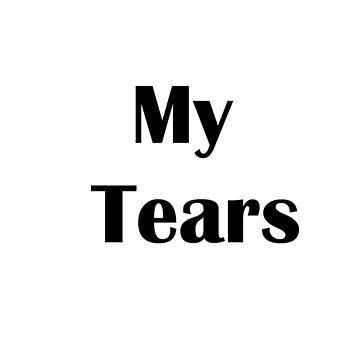 My Tears by fanfools