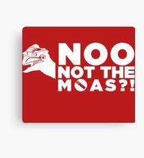 NOO NOT THE MOAS! Canvas Print