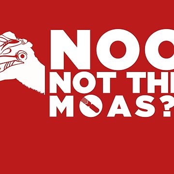 NOO NOT THE MOAS! by NerdDesign