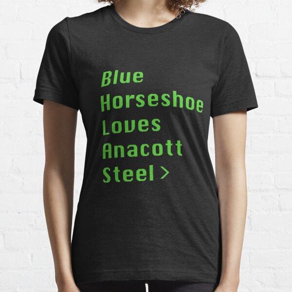 Blue Horseshoe Loves Anacott Steel Essential T-Shirt