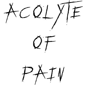 Acolyte of Pain - ドープ Acolyte by acolyte