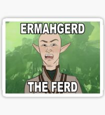 ERMAHGERD THE FERD Sticker
