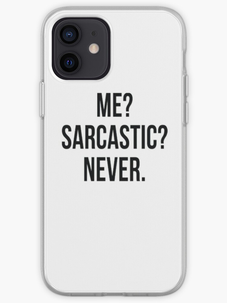 Funny Phone Case iPhone Case iPhone 11 of Me Sarcastic Never iPhone 7 Case iPhone 8 Case
