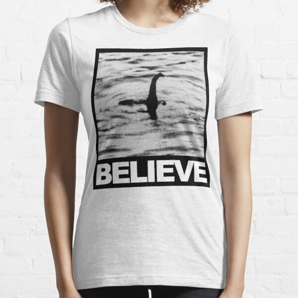 The Loch Ness Monster - Believe Essential T-Shirt