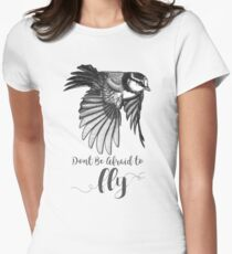 Don't Be Afraid To Fly T-Shirt