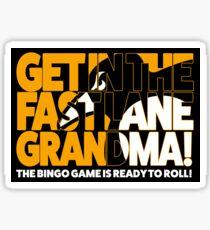 Get In the Fast Lane Sticker