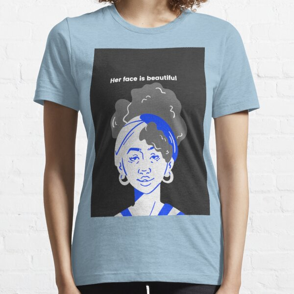 her face is beautiful Essential T-Shirt