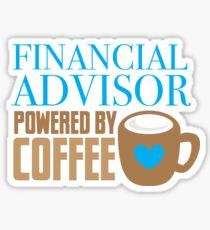 Financial Advisor powered by coffee Sticker
