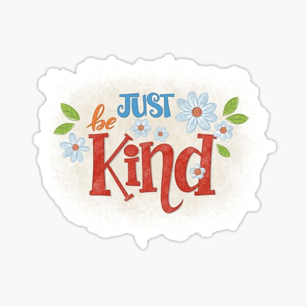 Just Be Kind Art Print Sticker