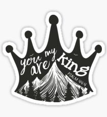 You are my King Sticker