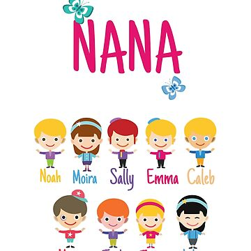 This nana belongs to Noah Moira Sally Emma Caled Kevin Jack Jenna Lily by MyFamily
