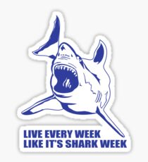 LIVE EVERY WEEK LIKE SHARK WEEK FUNNY SUPER SOFT TSHIRT 30 ROCK TEE EARTH NBC Sticker