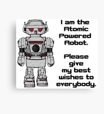 Best Wishes From Atomic Powered Toy Robot Canvas Print