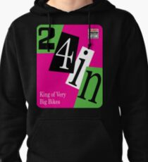 24 inch...The King of Very Big Bikes Pullover Hoodie