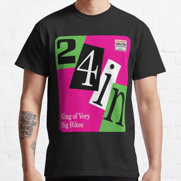 24 inch...The King of Very Big Bikes Classic T-Shirt