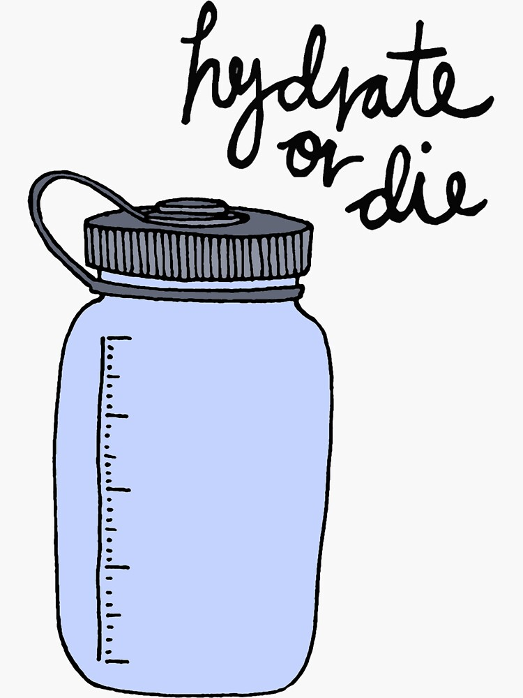 Hydrate or Die by spiropaperco