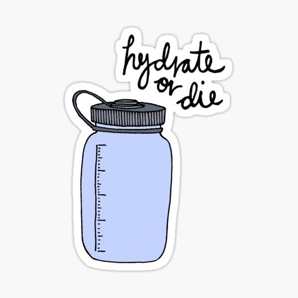 Hydrat oder sterben Sticker