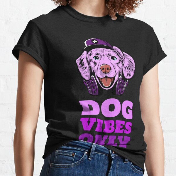 Dog Vibes Only - 1 Classic T-Shirt