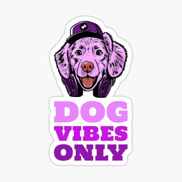 Dog Vibes Only - 1 Sticker