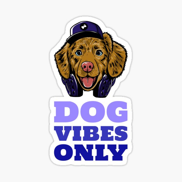 Dog Vibes Only - 2 Sticker