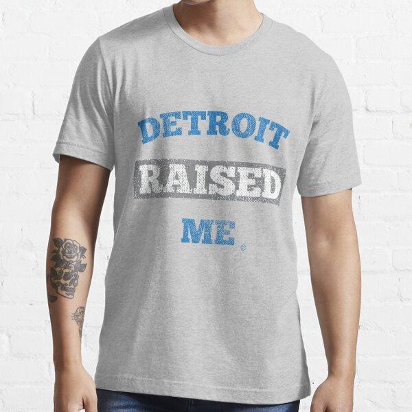 Detroit Raised Me Essential T-Shirt