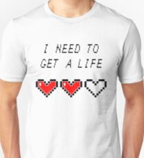 Need to get a life - Gamer - Hearts Funny Gaming Saying Unisex T-Shirt