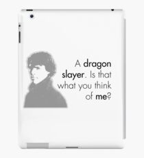 Sherlock Holmes - A dragon slayer. Is that what you think of me? iPad Case/Skin