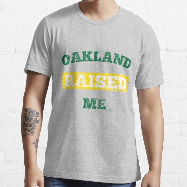 Oakland Raised Me Essential T-Shirt