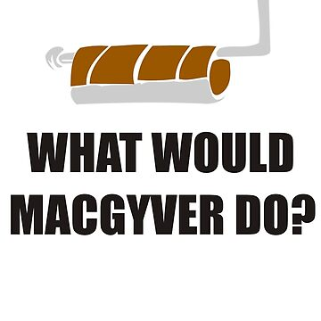 WHAT WOULD MACGYVER DO TSHIRT Funny 80s TV Show TEE Dean Richard Anderson Cool by beardburger