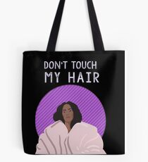 Don't touch my hair Tote Bag