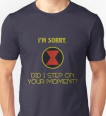 Did I Step On Your Moment? Unisex T-Shirt