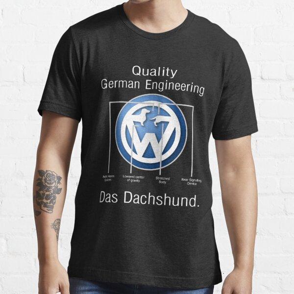 Quality German Engineering Das Dachshund - Doxie T-Shirt Essential T-Shirt