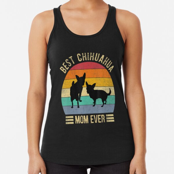 Best Chihuahua Mom Ever Retro Vintage Dog Lover Racerback Tank Top
