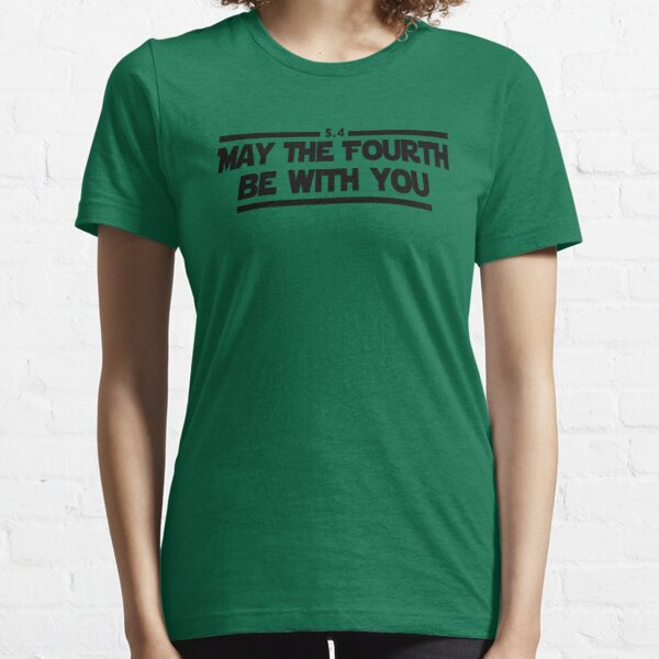 May The Fourth Be With You Essential T-Shirt
