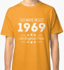 Made In 1969 All Original Parts 47th Birthday Gift T-Shirt Classic T-Shirt