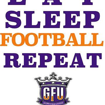 Eat, Sleep, Football, Repeat by GloryFansUnited